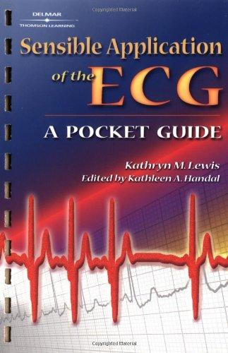Sensible Application of the Ecg: A Pocket Guide