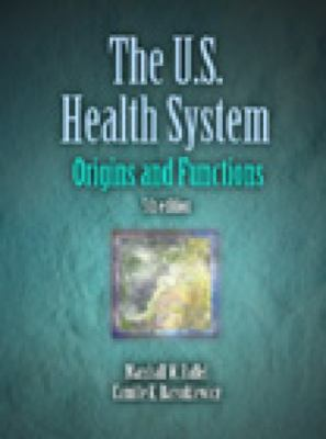 U.S. Health System Origins and Functions