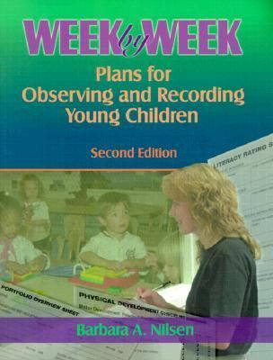 Week by Week: Plans for Observing and Recording Young Children