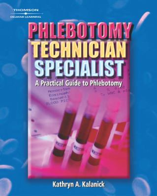 Phlebotomy Technician Specialist A Practical Guide to Phlebotomy