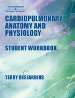 Workbook To Accompany Cardiopulmonary Anatomy And Physiology Essentials For Respiratory Care