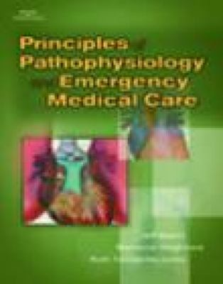Principles of Pathophysiology and Emergency Medical Care