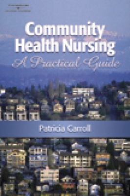 Community Health Nursing A Practical Guide