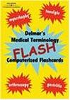 Delmar's Medical Terminology Flash!  Computerized Flashcards
