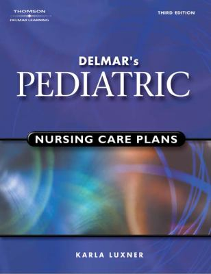 Delmar's Pediatric Nursing Care Plans
