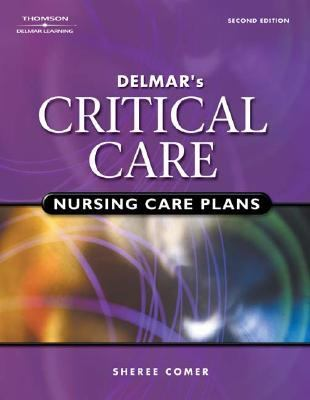 Delmar's Critical Care Nursing Care Plans