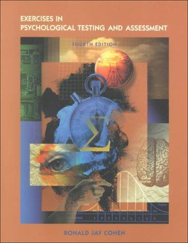 Exercises in Psychological Testing & Assessment: An Introduction to Tests and Measurement