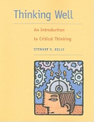 Thinking Well An Introduction to Critical Thinking