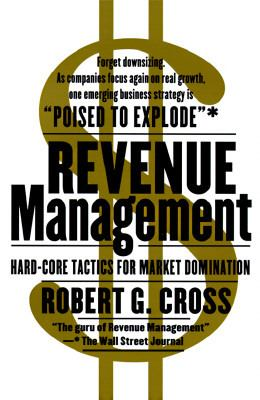 Revenue Management Hard-Core Tactics for Market Domination