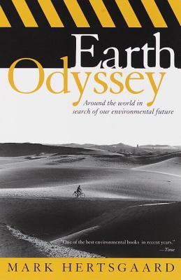 Earth Odyssey Around the World in Search of Our Environmental Future