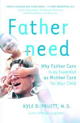 Fatherneed Why Father Care Is As Essential As Mother Care for Your Child