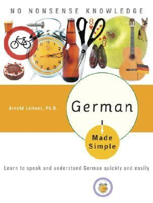 German Made Simple Learn to Speak And Understand German Quickly And Easily