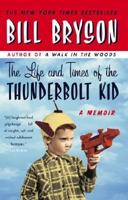 Life and Times of Thunderbolt Kid A Memoir