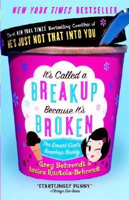 It's Called a Breakup Because It's Broken The Smart Girl's Breakup Buddy