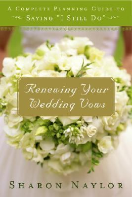 "Renewing Your Wedding Vows A Complete Planning Guide to Saying ""I Still Do"""