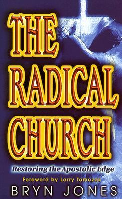 Radical Church Restoring the Apostolic Edge