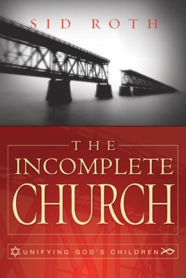 Incomplete Church Unifying God's Children