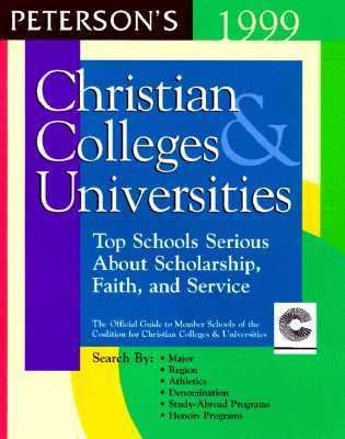 Christian Colleges and Universities; The Official Guide to the Member Schools of the Coalition for Christian Colleges and Universities: Top Institutions Committed to Academic Quality and Character Development - Staff Peterson's - Paperback