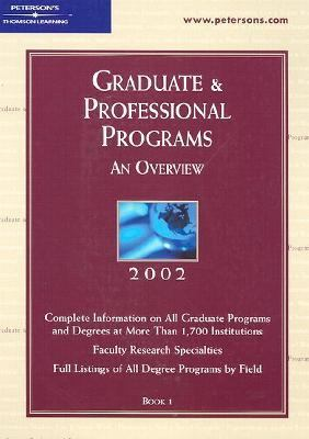 Peterson's Graduate & Professional Programs 2002 An Overview