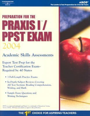 Preparation for the Praxis I/Ppst Exam 2004
