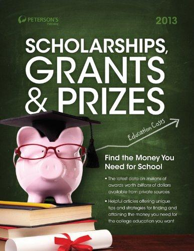 Scholarships, Grants & Prizes 2013 (Peterson's Scholarships, Grants & Prizes)