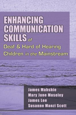 Enhancing Communication Skills of the Deaf & Hard of Hearing Children in Mainstream