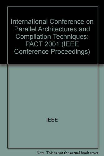 Parallel Architectures and Compilation Techniques (Pact 2001): 2001 International (IEEE Conference Proceedings)