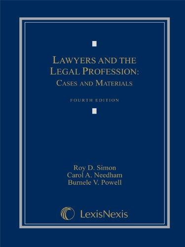 Lawyers and the Legal Profession: Cases and Materials (Loose-Leaf version)