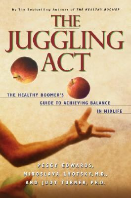 Juggling Act The Healthy Boomer's Guide to Achieving Balance in Midlife