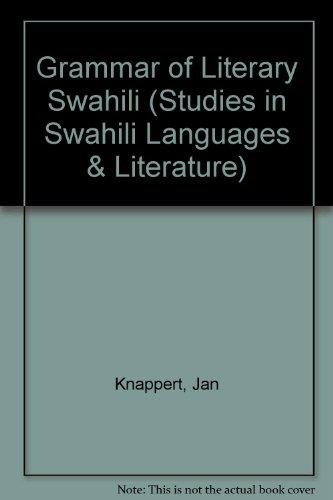 Grammar of Literary Swahili (Studies in Swahili Languages and Literature, V. 2)