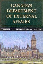 Canada's Department of External Affairs, the Early Years: 1909-1946 (Canadian Public Administration Series)