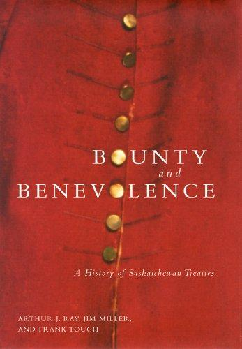 Bounty and Benevolence: A History of Saskatchewan Treaties (McGill-Queen's Native and Northern)