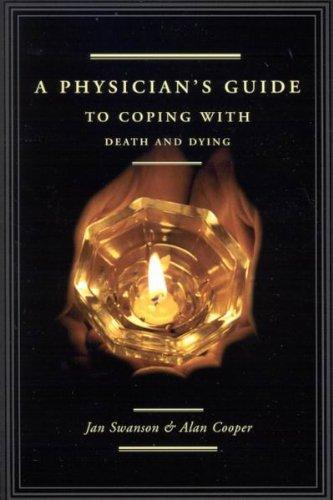A Physician's Guide To Coping With Death And Dying