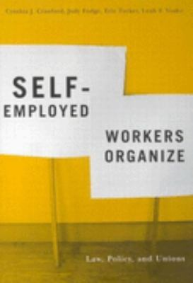 Self-Employed Workers Organize Law, Policy, And Unions