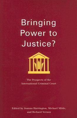 Bringing Power to Justice? The Prospects of the International Criminal Court