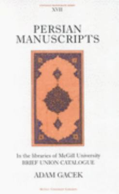 Persian Manuscripts in the Libraries of Mcgill University Brief Union Catalogue