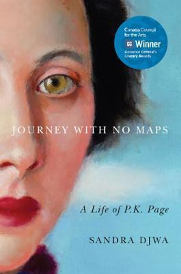 Journey with No Maps : A Life of P. K. Page
