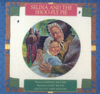 Selina and the Shoo-Fly Pie