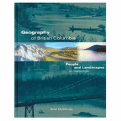 Geography of British Columbia People and Landscapes in Transition