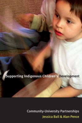 Supporting Indigenous Children's Development Community-university Partnerships