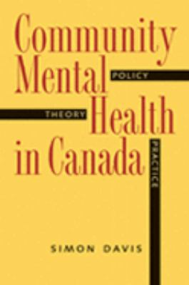 Community Mental Health in Canada Theory, Policy, And Practice