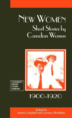 New Women Short Stories by Canadian Women, 1900-1920