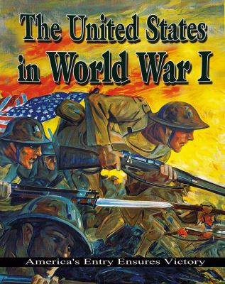 United States in World War I : America's Entry Ensures Victory