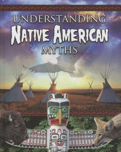 Understanding Native American Myths (Myths Understood (Crabtree))