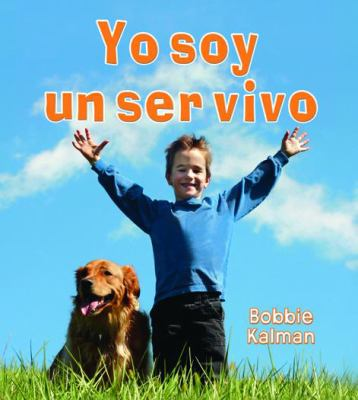 Yo Soy un Ser Vivo = I Am a Living Thing