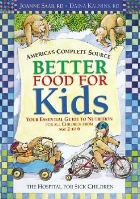 Better Food for Kids Your Essential Guide to Nutrition for All Children from Age 2 to 6  The Hospital for Sick Children