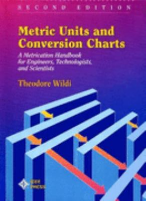 Metric Units and Conversion Charts A Metrication Handbook for Engineers, Technologists, and Scientists