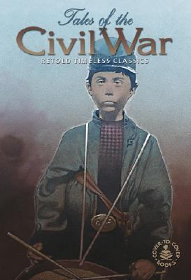 Tales of the Civil War Retold Timeless Classics, Cover-To-Cover Books