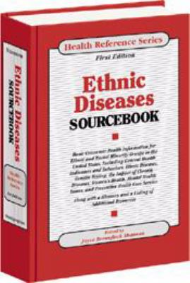 Ethnic Diseases Sourcebook Basic Consumer Health Information for Ethnic and Racial Minority Groups in the United States, Including General Health Indicators and Behaviours, ethn