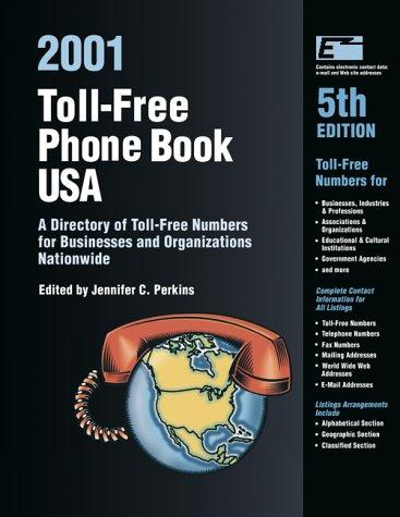 Toll-Free Phone Book USA 2001: A Directory of Toll-Free Telephone Numbers for Businesses and Organizations Nationwide